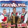 Trio Alpin - Ein Leben voll Musik 30 Jahre (CD)
