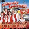 Südtiroler Spitzbuam – 10 Jahre auf dem Oktoberfest (CD)
