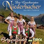Geschwister Niederbacher – Bergeskinder aus Tirol – (CD)