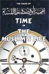 THE VALUE OF TIME IN THE MUSLIMS LIFE