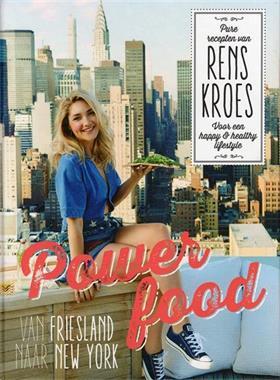 Grote foto power food van friesland naar new york rens kroes boeken kookboeken