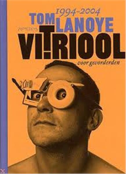 Grote foto tom lanoye vitriool voor gevorderden en doen boeken literatuur